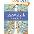 Voice Work: Art and Science in Changing Voices by Christina Shewell